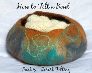 Making a Felt Bowl with Wool