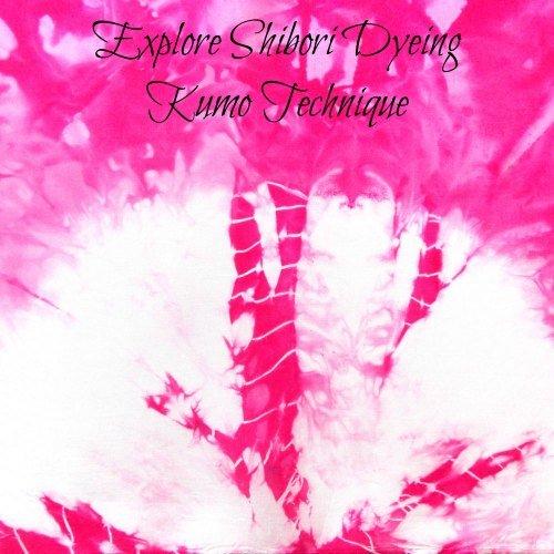 Shibori Kumo Dyeing, Fiberartsy.com