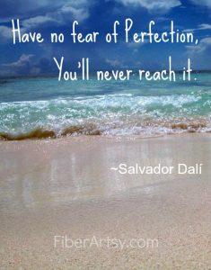 Do not fear perfection, Quote, Fiberartsy.com