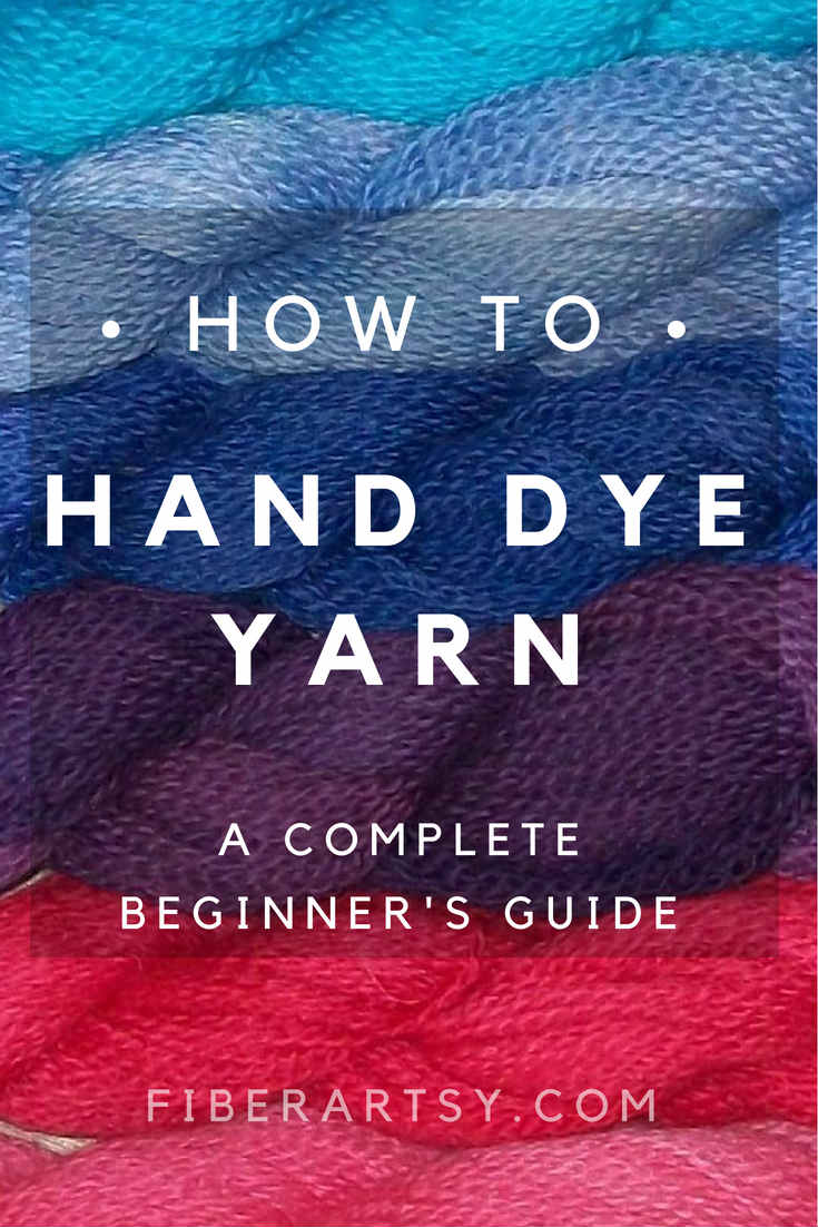 Guide to Hand Dyeing Yarn and Fiber. Learn how to dye your own beautiful yarn.