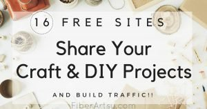 16 Free Websites to Submit Your Craft Project Blog Post by FiberArtsy.com