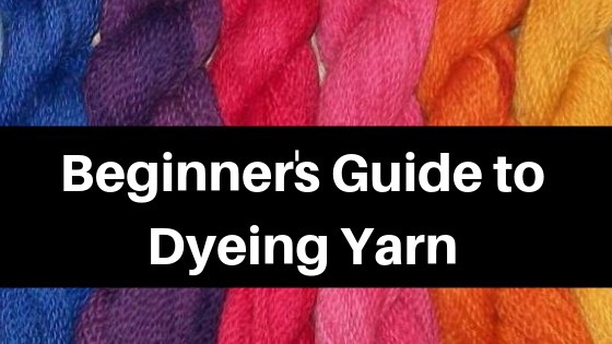 """Beginner's Guide to Hand Dyeing Yarn and Wool Fiber"