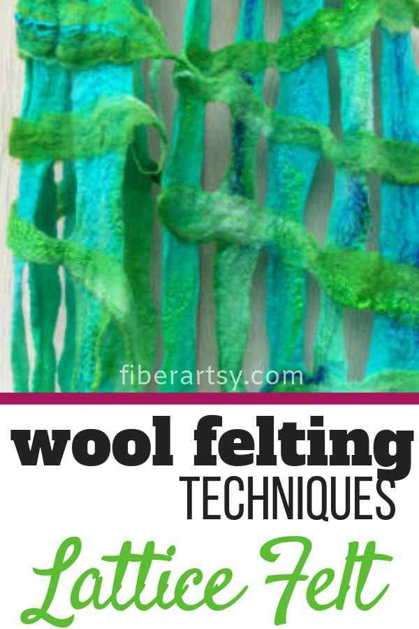 Wool Felting Techniques. Lattice Felting Tutorial